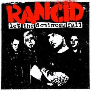 rancid let the dominoes fall